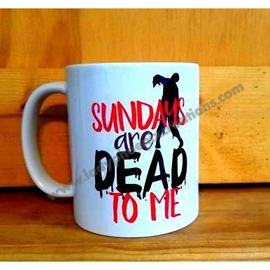 Sundays are dead to me Mug - Lady Phoenix Creations