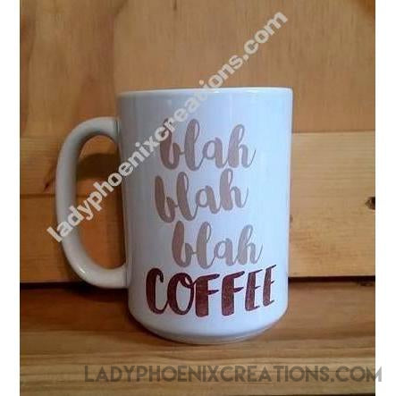 Coffee Mug Dye Sublimated - blah blah blah coffee - Lady Phoenix Creations