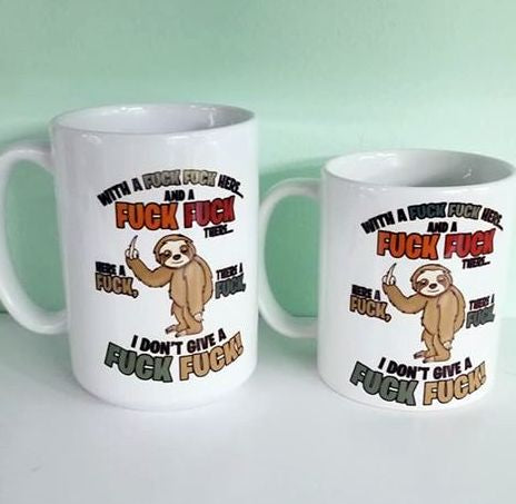 dye sublimated coffee mug I don't give a fuck sloth - Lady Phoenix Creations