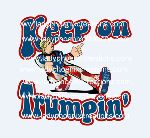 Keep on Trumpin Design File PNG ONLY no product sent digital download - Lady Phoenix Creations