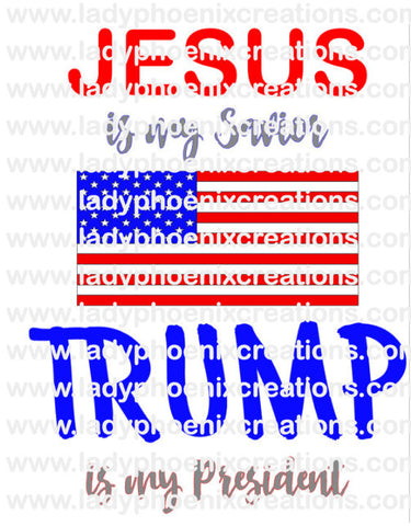 Jesus is my savior Trump is my President Digital Download PNG file - Lady Phoenix Creations
