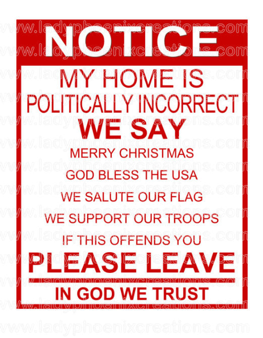 Notice Sign Politically Incorrect Digital Download PNG file - Lady Phoenix Creations