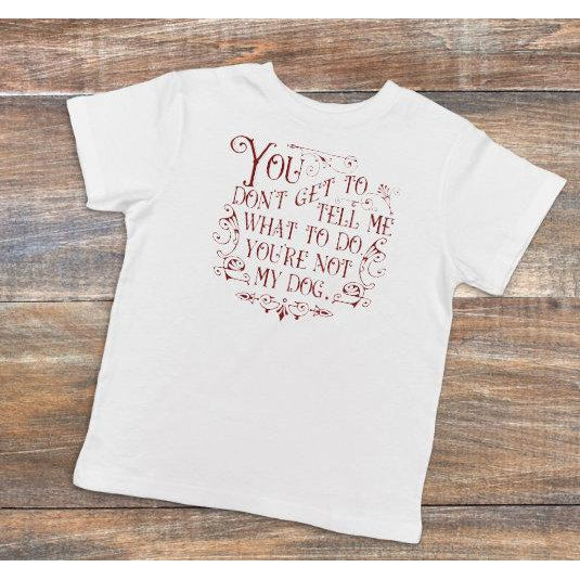 Your Not My Dog - Dye Sublimated shirt - Lady Phoenix Creations