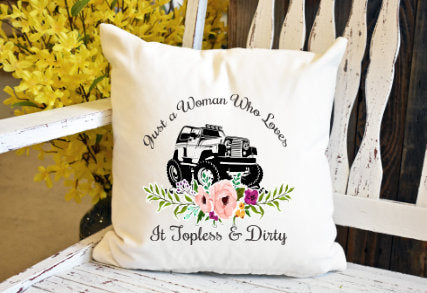 Just a woman who loves it topless and dirty jeep Pillow Cover - dye sublimation - Lady Phoenix Creations