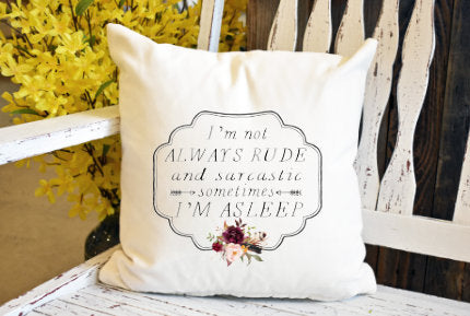 Not always rude and sarcastic Pillow Cover - dye sublimation - Lady Phoenix Creations