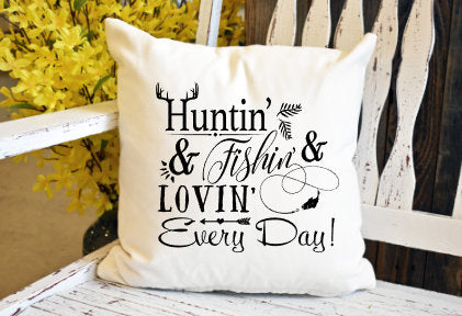 Huntin and fishin and lovin every day Pillow Cover - dye sublimation - Lady Phoenix Creations