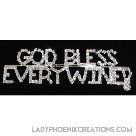 God Bless EveryWINE Rhinestone Pin - Lady Phoenix Creations