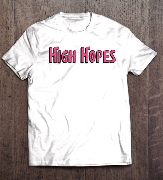 High Hopes Text Shirt