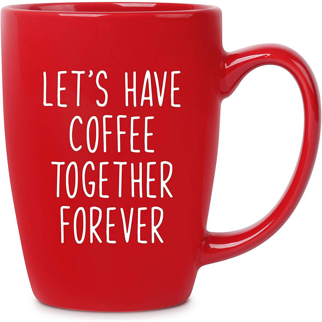 Let's Have Coffee Together Forever Red Bistro Coffee Mug