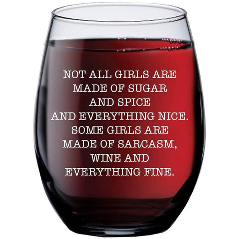 "Not All Girls Are Made of Sugar and Spice"" Funny Wine Glass, Birthday Gift for Wife, Best friend Gift, Custom Wine Glasses, Personalized Gift for Sister, Aunt, Mom, Stemless Red Wine Glasses"