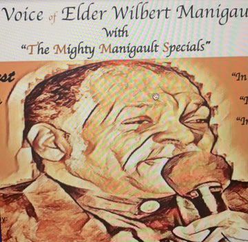CD - The Voice of Elder Wilbert Manigault (Mighty Manigault Specials)
