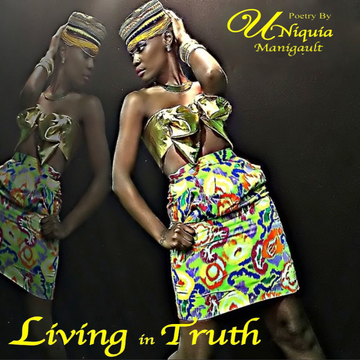 Living On Truth POETRY BOOK by Uniquia Manigault