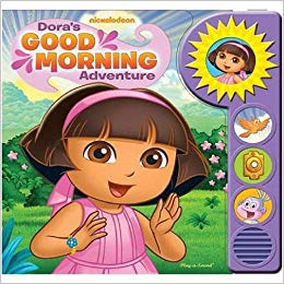 Dora the Explorer Dora's Good Morning Adventure Play-a-Sound Board Book
