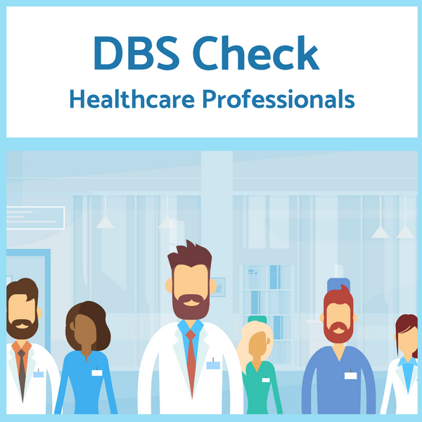 DBS Checks for Healthcare Professionals (Price inclusive of VAT)