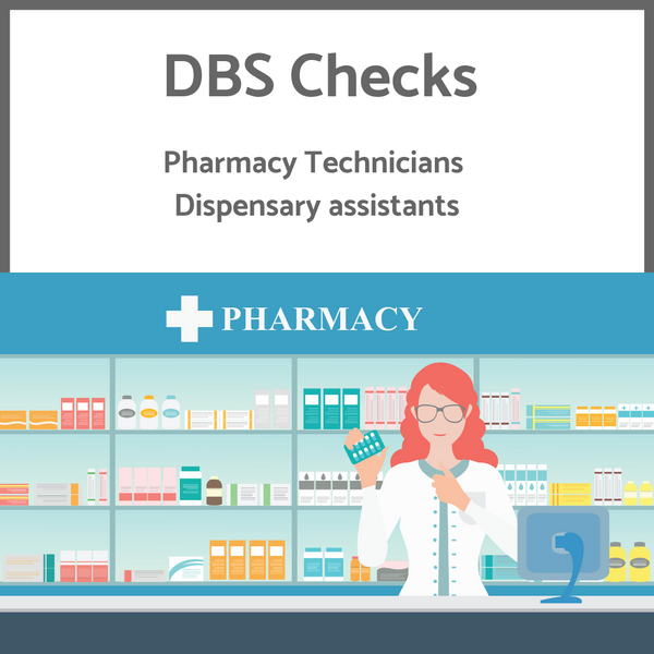DBS Checks for Pharmacy Technicians/ Dispensary assistants (Price inclusive of VAT)