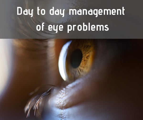 Day to day management of eye problems - 10th March
