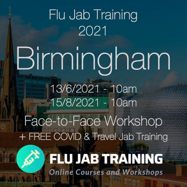 FLU TRAINING + FREE COVID & TRAVEL JAB Training | 15/08/2021 - BIRMINGHAM : 10am to 12pm