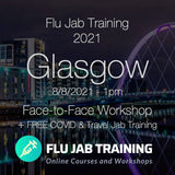 FLU TRAINING + FREE COVID & TRAVEL JAB Training | 08/08/2021 - GLASGOW : 1pm to 3pm