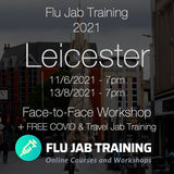 FLU TRAINING + FREE COVID & TRAVEL JAB Training | 11/06/2021 - LEICESTER : 7pm to 9pm