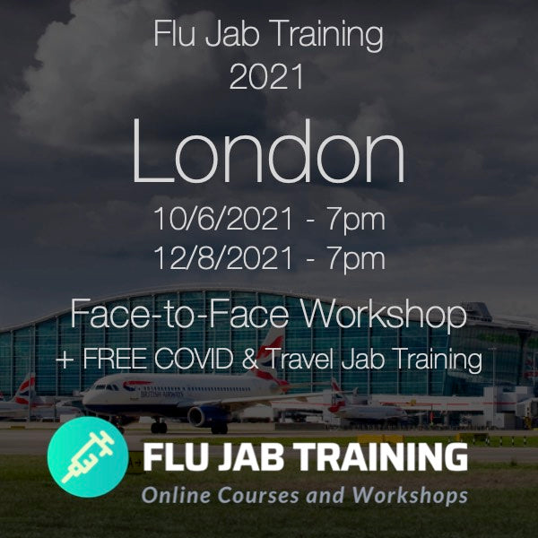 FLU TRAINING + FREE COVID & TRAVEL JAB Training | 12/08/2021 - LONDON : 7pm to 9pm