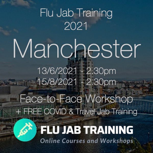 FLU TRAINING + FREE COVID & TRAVEL JAB Training | 15/08/2021 - MANCHESTER : 2.30pm to 4.30pm