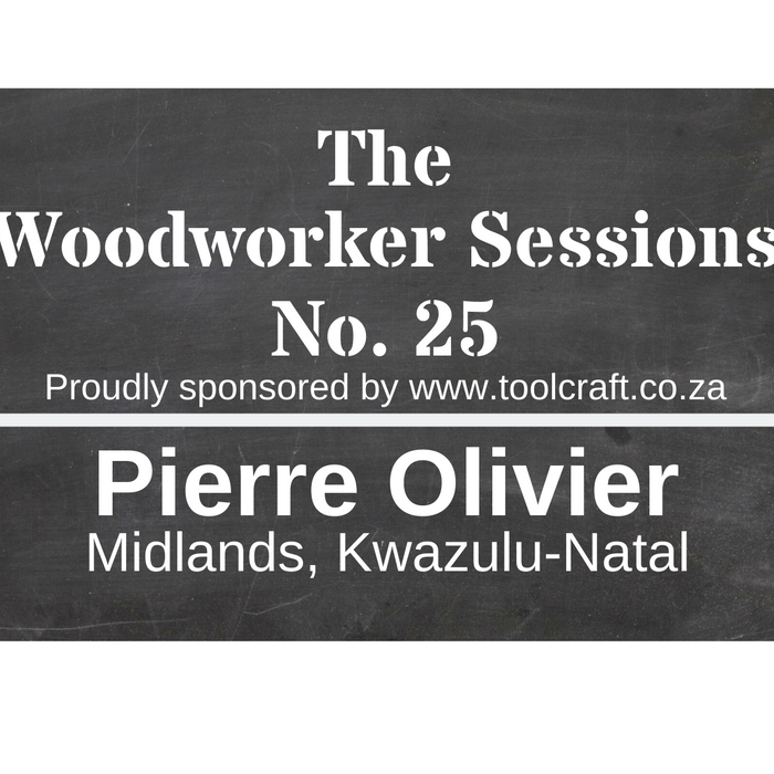 The Woodworker Sessions No.25 - Ten Questions with Pierre Olivier of Kwazulu-Natal