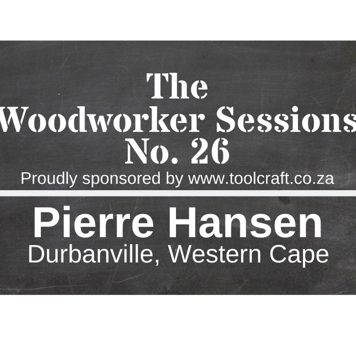 The Woodworker Sessions #26  -  Ten Questions with Pierre Hansen of Oostersee, Cape Town