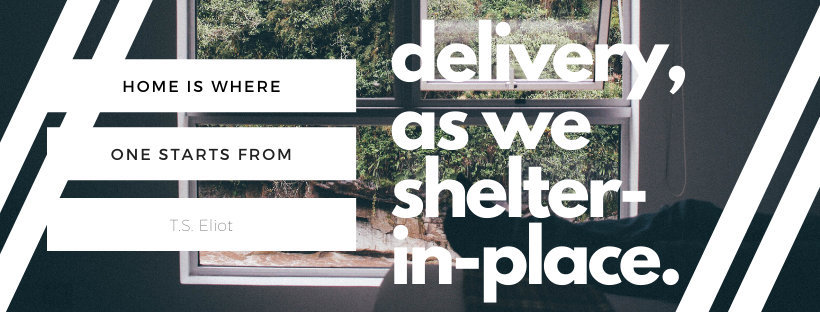 Delivery Information During Shelter in Place Because of Coronavirus Covid 19