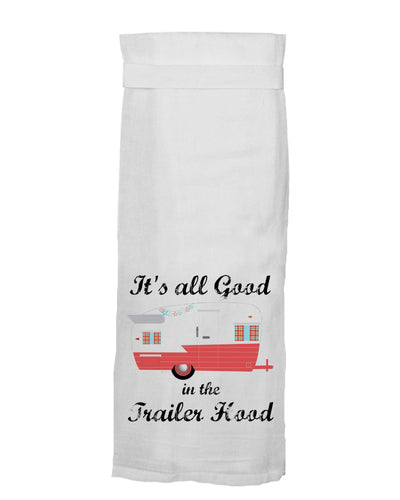 Buy It's All Good In The Trailer Hood Tea Towel from Walking Pants Curiosities, the Most un-General Gift Store in Downtown Memphis, Tennessee!