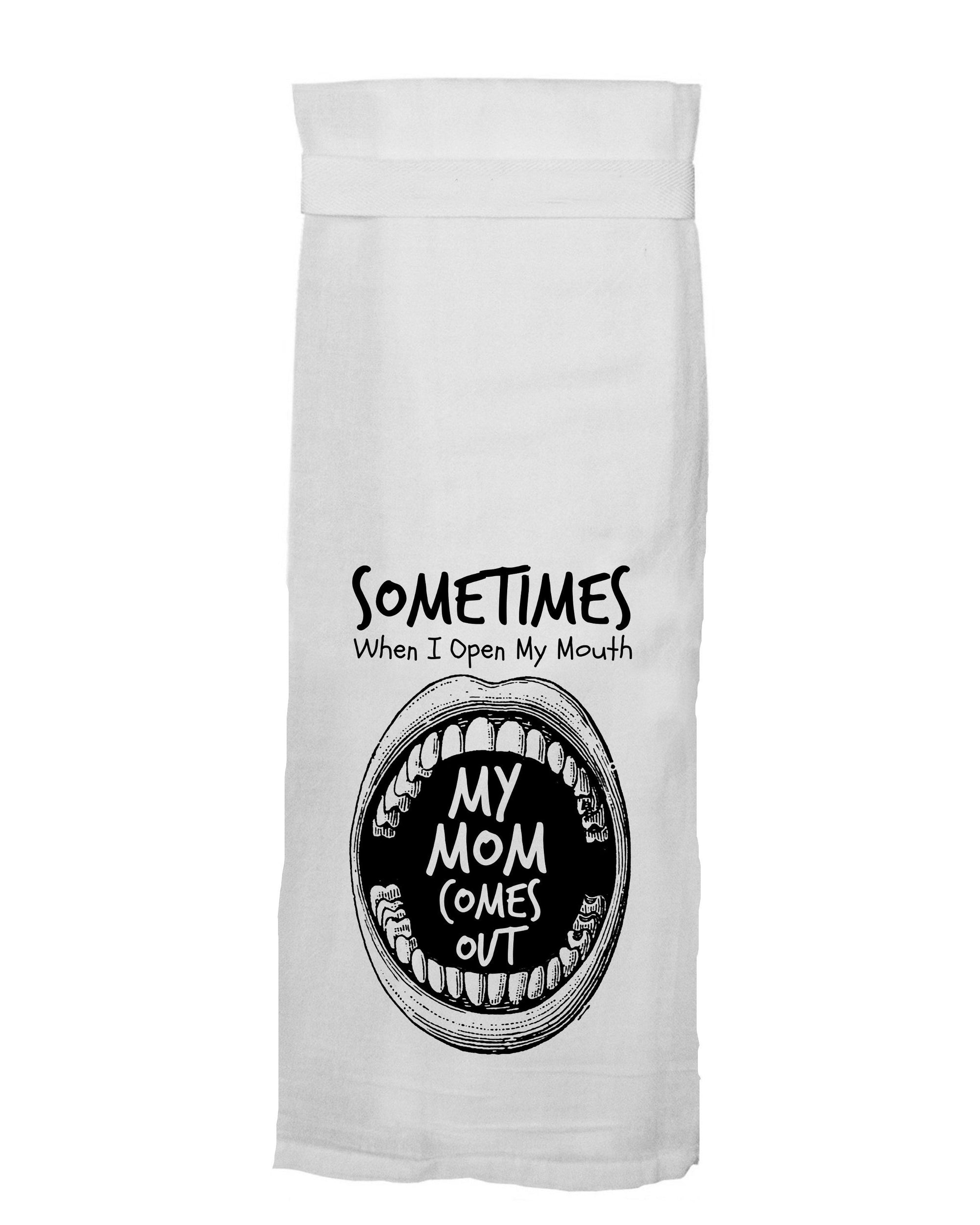 Buy When I Open My Mouth My Mom Comes Out Kitchen Towel from Walking Pants Curiosities, the Most un-General Gift Store in Downtown Memphis, Tennessee!