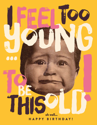 Buy Offensive + Delightful - TOO YOUNG Birthday Card from Walking Pants Curiosities, the Most un-General Gift Store in Downtown Memphis, Tennessee!
