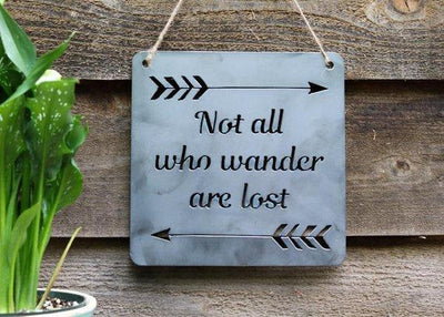 Buy Not All Who Wander Are Lost Metal Sign from Walking Pants Curiosities, the Most un-General Gift Store in Downtown Memphis, Tennessee!