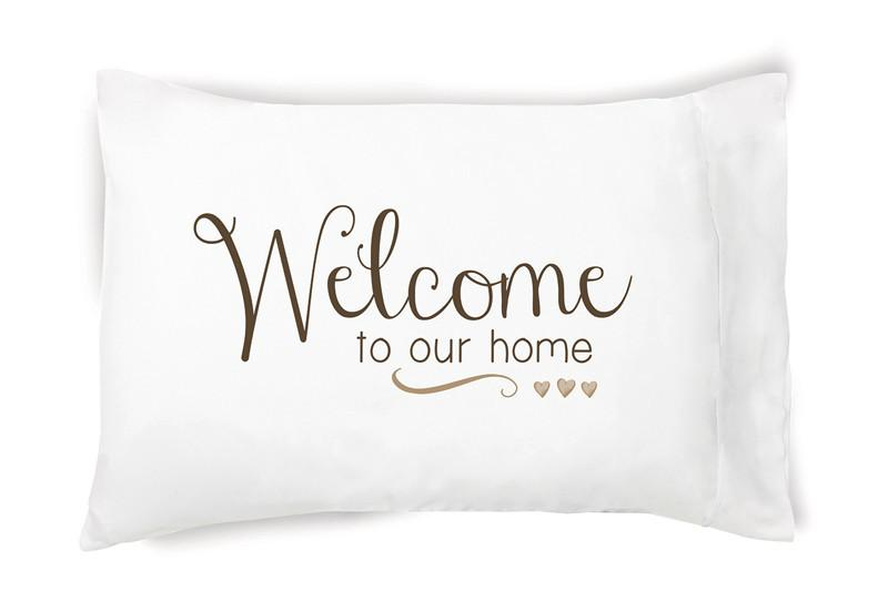 Welcome To Our Home Pillowcase Set - Walking Pants Curiosities