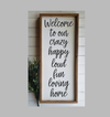 Buy Blue Door Designs - Welcome to our crazy happy home farmhouse family wood sign from Walking Pants Curiosities, the Most un-General Gift Store in Downtown Memphis, Tennessee!