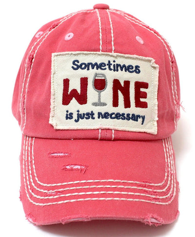 Sometimes Wine Is Just Necessary Distressed Women's Hat