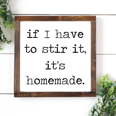 Buy If I Have To Stir It, It's Homemade, A Funny Wood Sign from Walking Pants Curiosities, the Most un-General Gift Store in Downtown Memphis, Tennessee!