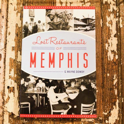 Buy Lost Restaurants of Memphis Paperback from Walking Pants Curiosities, the Most un-General Gift Store in Downtown Memphis, Tennessee!