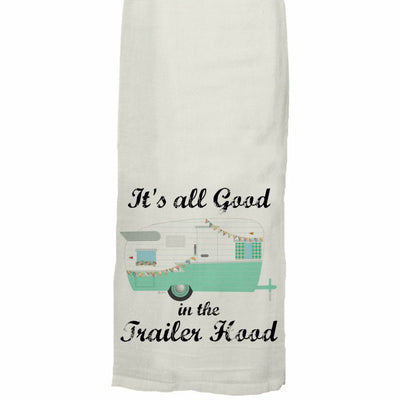 Buy It's All Good In The Trailer Hood Tea Towel, a Gifts For Home from Walking Pants Curiosities, the Best Gift Shop Store in Memphis, Tennessee!