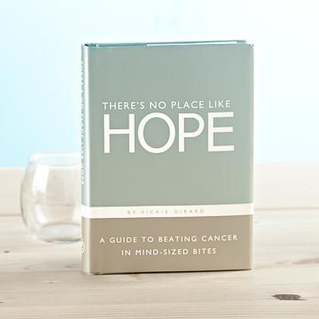There's No Place Like Hope, A Guide To Beating Cancer