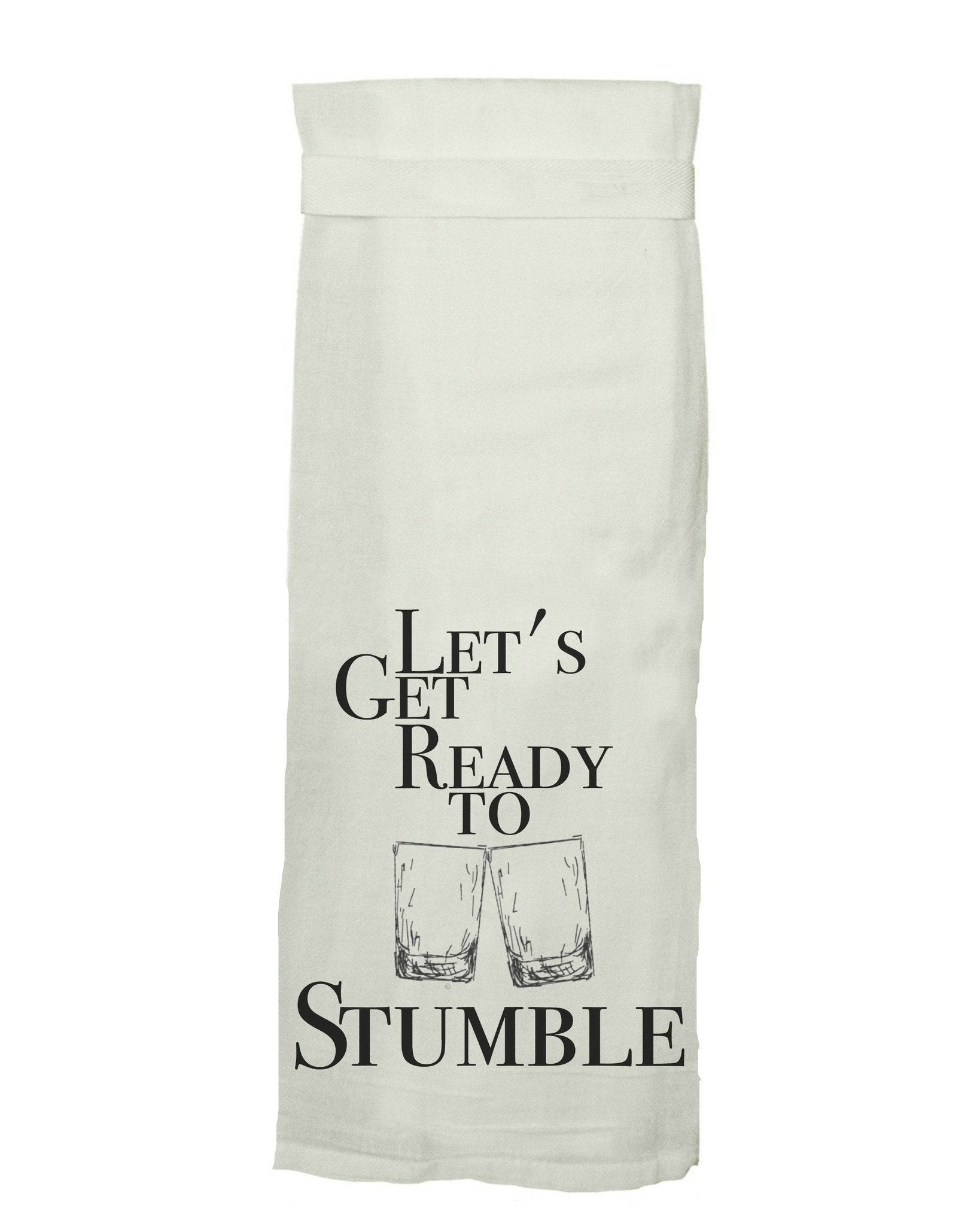 Buy Let's Get Ready To Stumble Flour Sack Tea Towel by Twisted Wares from Walking Pants Curiosities, the Most un-General Gift Store in Downtown Memphis, Tennessee!