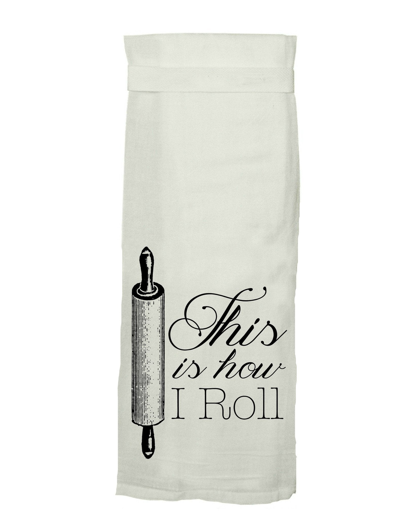 Buy This Is How I Roll Flour Sack Tea Towel from Walking Pants Curiosities, the Most un-General Gift Store in Downtown Memphis, Tennessee!