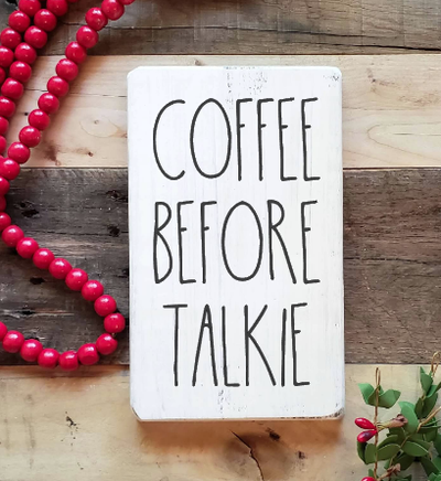Buy COFFEE BEFORE TALKIE, a Rustic Farmhouse Kitchen Sign from Walking Pants Curiosities, the Most un-General Gift Store in Downtown Memphis, Tennessee!