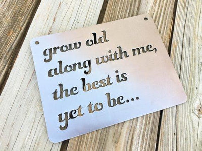 Buy Grow Old With Me The Best Is Yet To Be Metal Sign from Walking Pants Curiosities, the Most un-General Gift Store in Downtown Memphis, Tennessee!