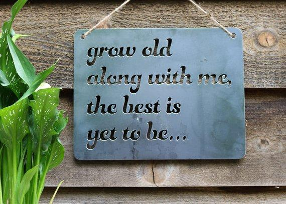 Grow Old With Me The Best Is Yet To Be Metal Sign - Walking Pants Curiosities