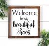 Buy Welcome To Our Beautiful Chaos Rustic Farmhouse Sign from Walking Pants Curiosities, the Most un-General Gift Store in Downtown Memphis, Tennessee!