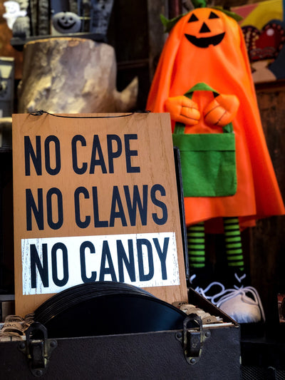 No Cape No Claws No Candy Halloween Wall Sign