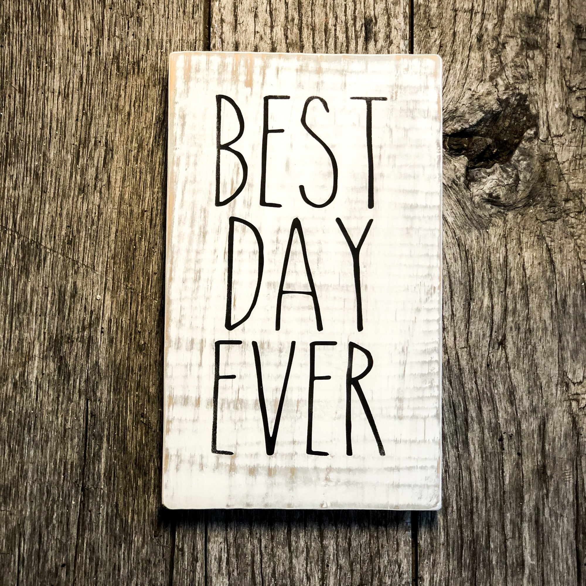 Best Day Ever, a Rustic Farmhouse Sign - Walking Pants Curiosities