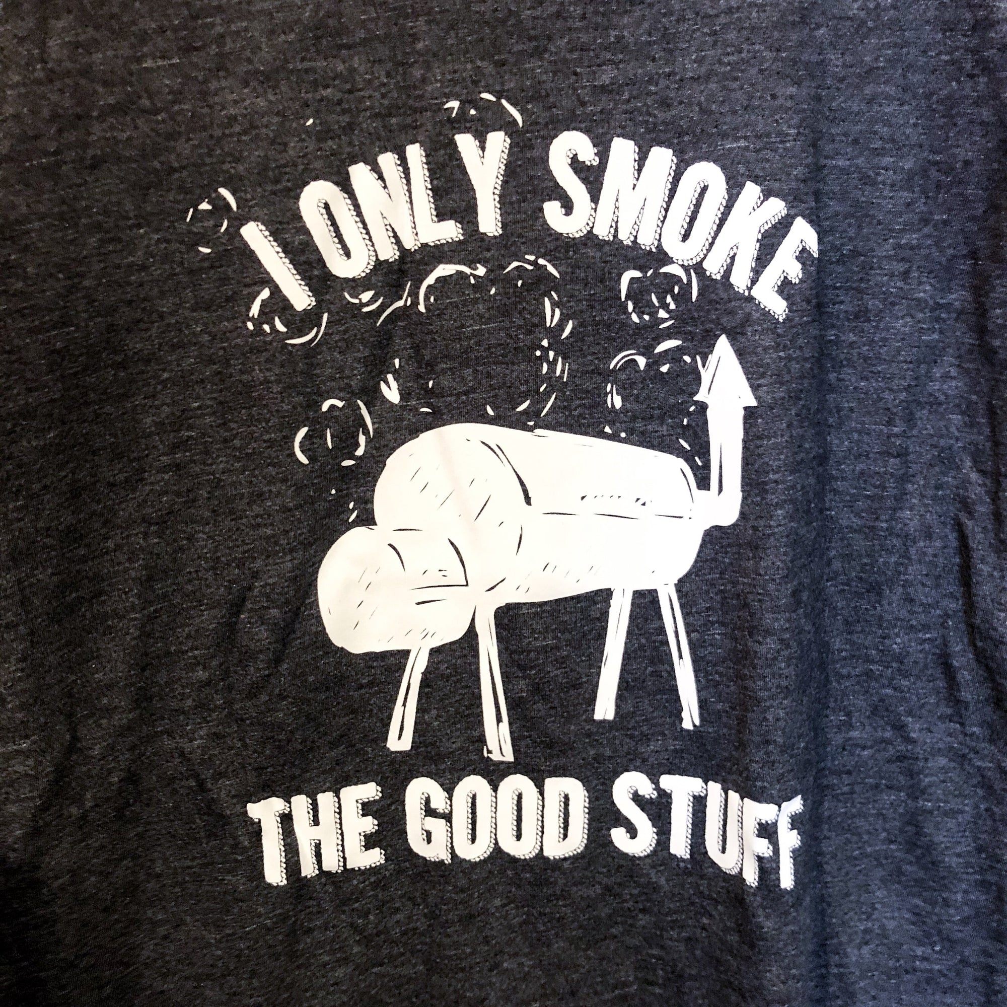 I Only Smoke The Good Stuff Short Sleeve T-Shirt - Walking Pants Curiosities