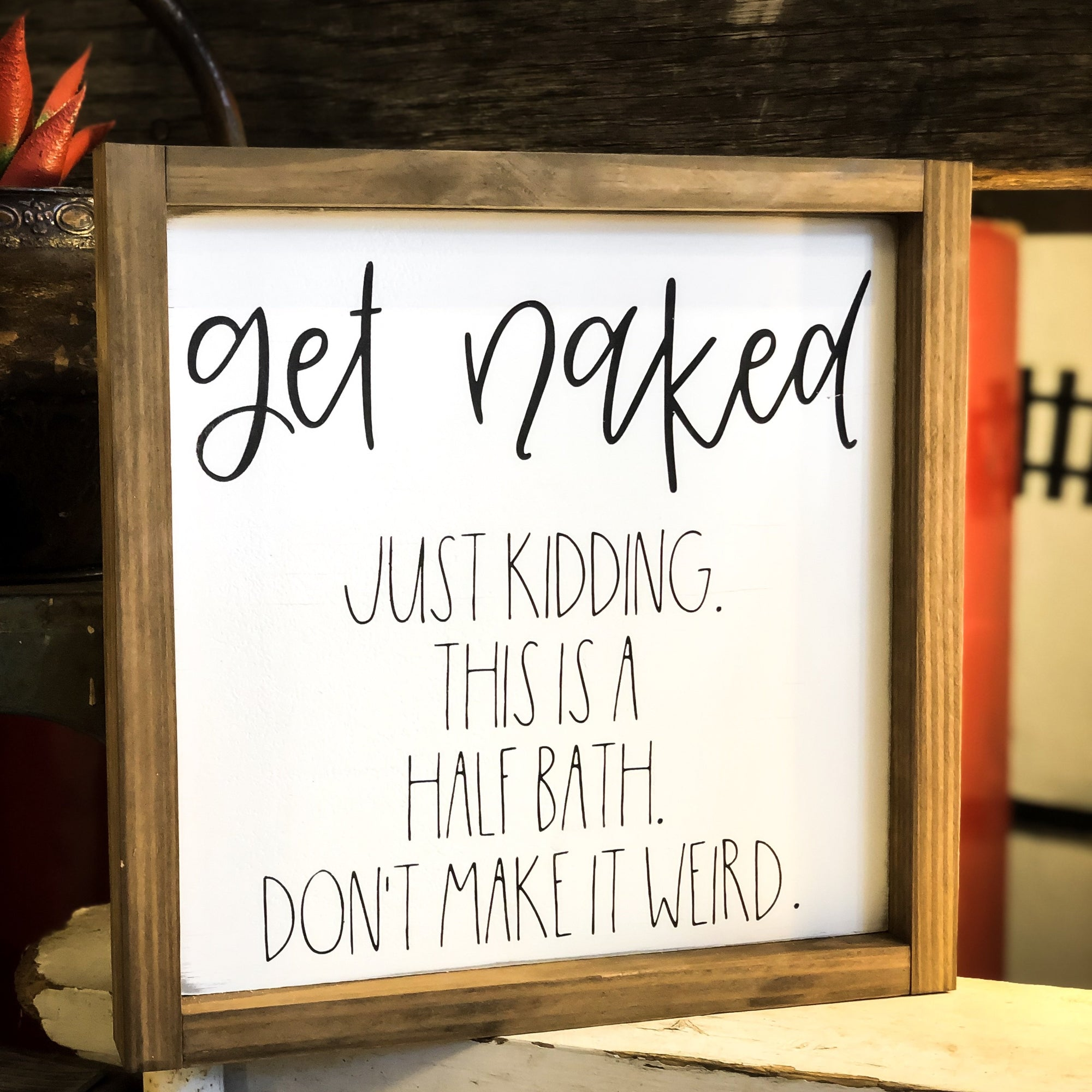 Buy Funny Get Naked Just Kidding Half Bath Sign from Walking Pants Curiosities, the Most un-General Gift Store in Downtown Memphis, Tennessee!