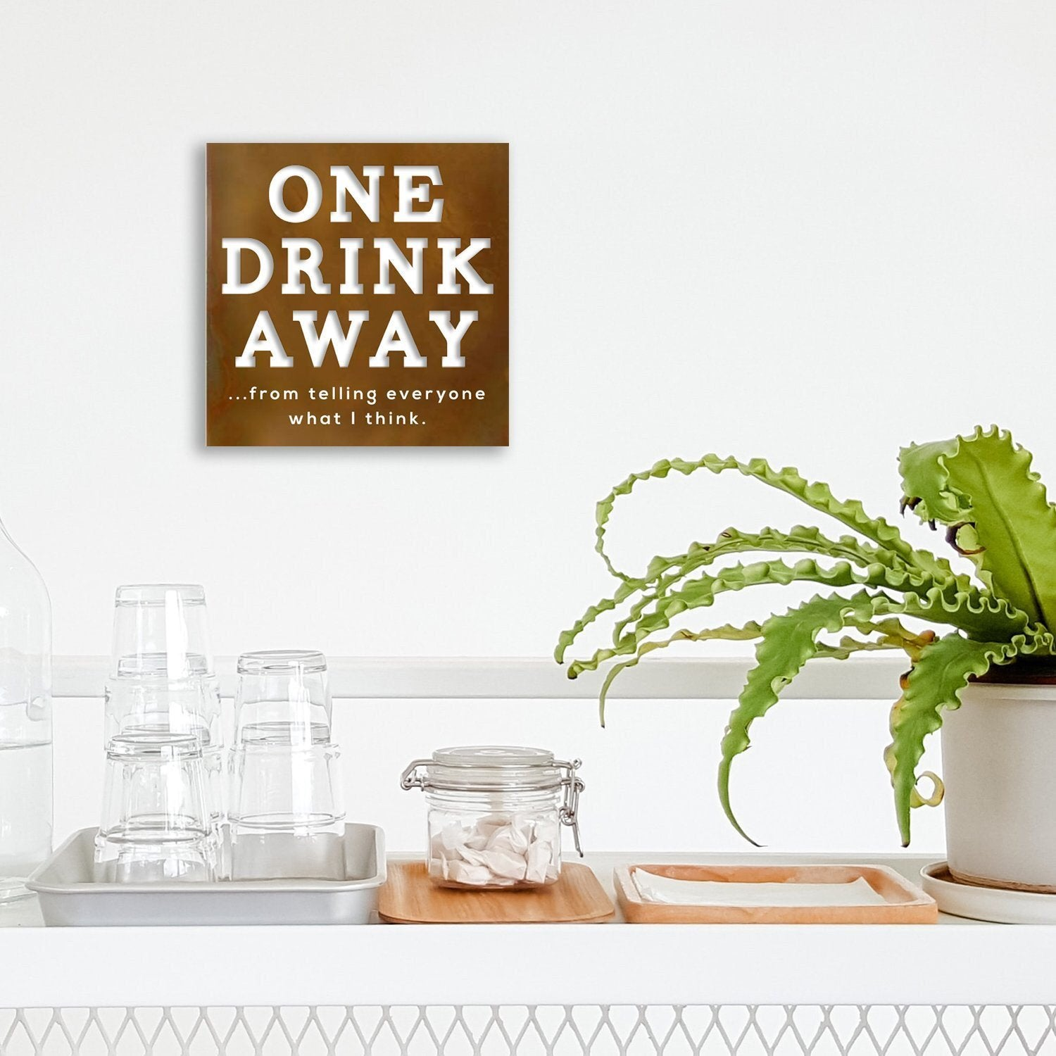 One Drink Away Metal Wall Plaque - Walking Pants Curiosities